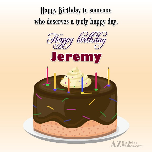Happy Birthday Jeremy - AZBirthdayWishes.com