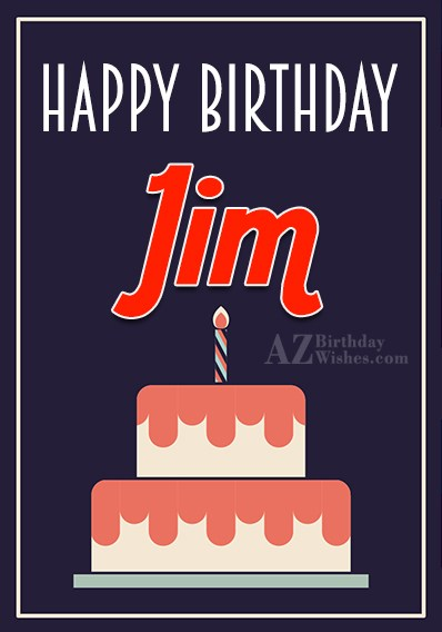 Happy Birthday Jim - AZBirthdayWishes.com
