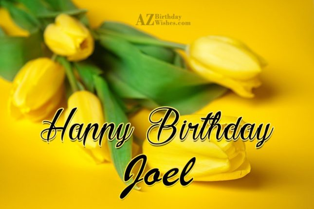 Happy Birthday Joel - AZBirthdayWishes.com