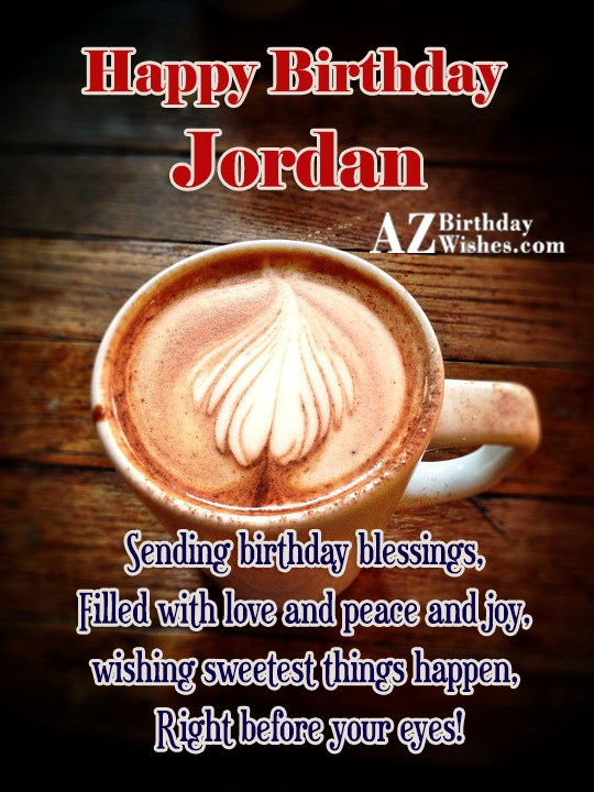 Happy Birthday Jordan - AZBirthdayWishes.com