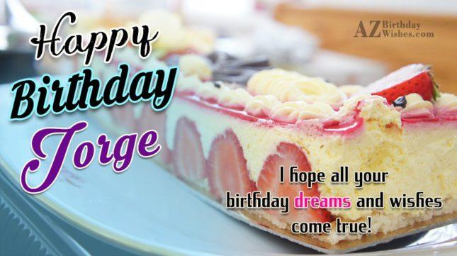 Happy Birthday Jorge - AZBirthdayWishes.com
