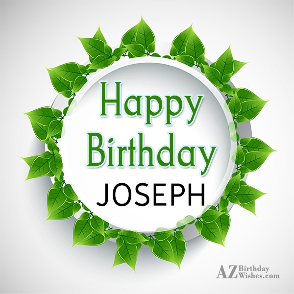 Happy Birthday Joseph - AZBirthdayWishes.com