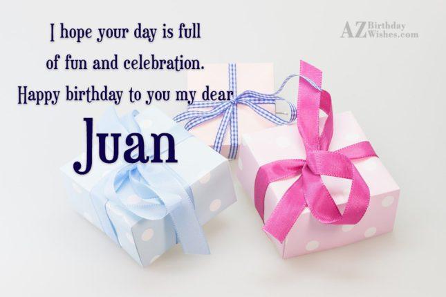 Happy Birthday Juan - AZBirthdayWishes.com