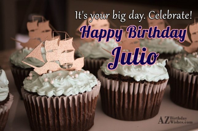 Happy Birthday Julio - AZBirthdayWishes.com