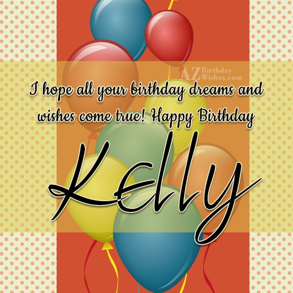 Happy Birthday Kelly - AZBirthdayWishes.com