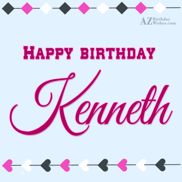 Happy Birthday Kenneth - AZBirthdayWishes.com
