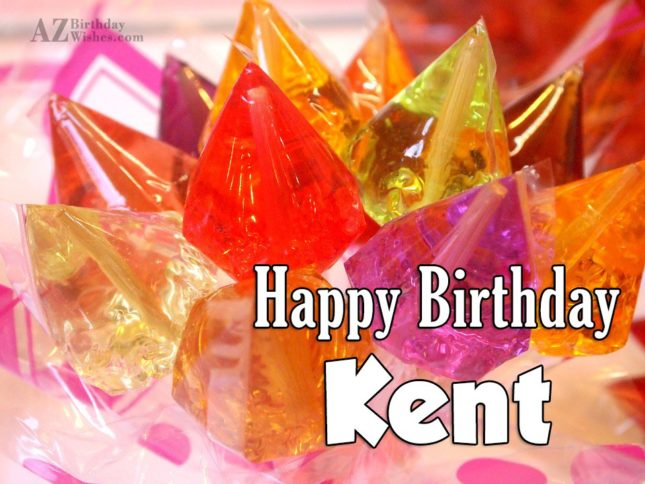 Happy Birthday Kent - AZBirthdayWishes.com