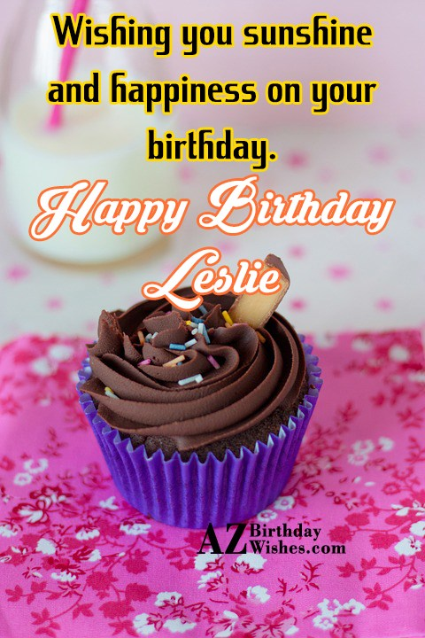 Happy Birthday Leslie - AZBirthdayWishes.com