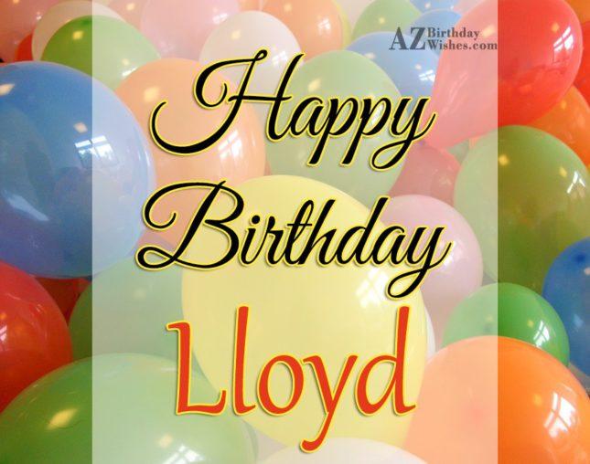 Happy Birthday Lloyd - AZBirthdayWishes.com