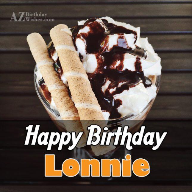 Happy Birthday Lonnie - AZBirthdayWishes.com