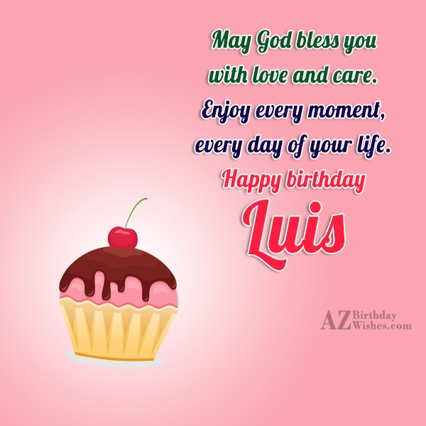 Happy Birthday Luis - AZBirthdayWishes.com