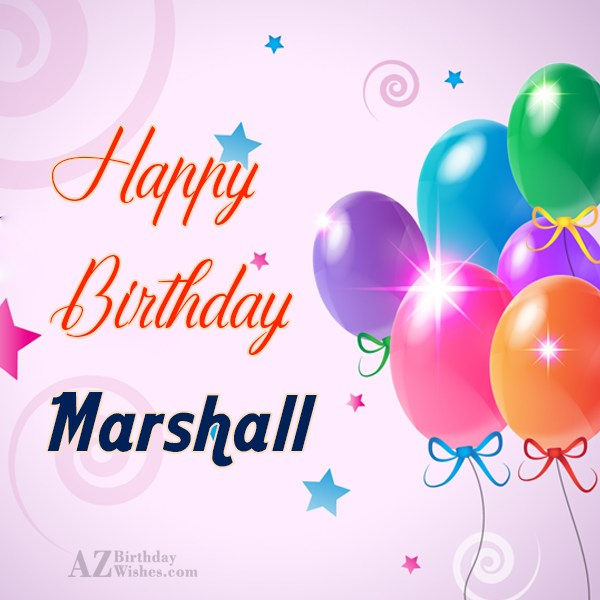 Happy Birthday Marshall - AZBirthdayWishes.com