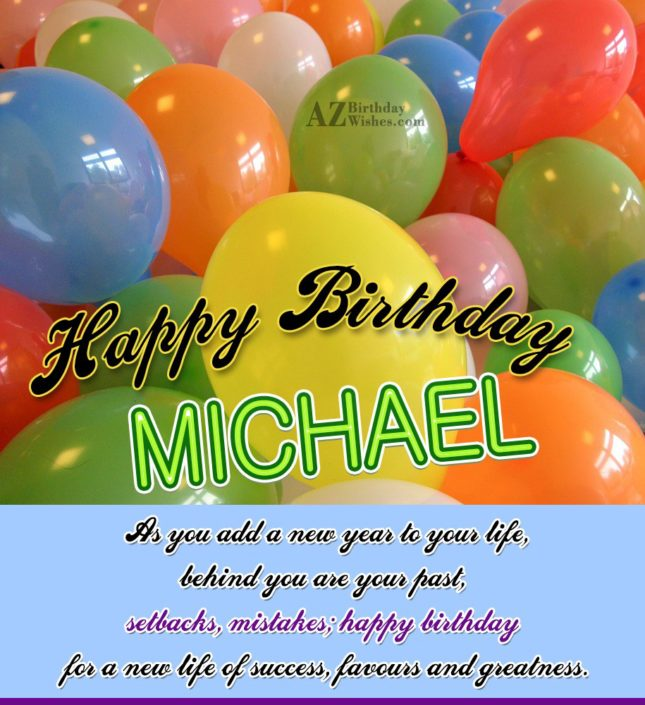 Happy Birthday Michael - AZBirthdayWishes.com