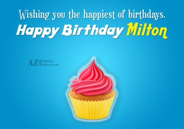 Happy Birthday Milton - AZBirthdayWishes.com