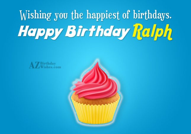 Happy Birthday Ralph - AZBirthdayWishes.com