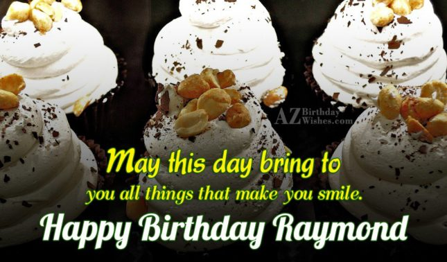 Happy Birthday Raymond - AZBirthdayWishes.com