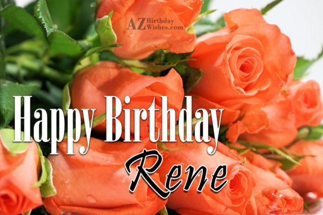 Happy Birthday Rene - AZBirthdayWishes.com