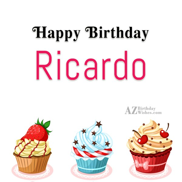 Happy Birthday Ricardo - AZBirthdayWishes.com