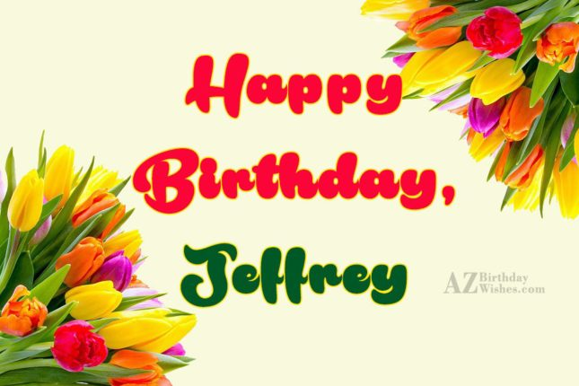 Happy Birthday Jeffrey - AZBirthdayWishes.com