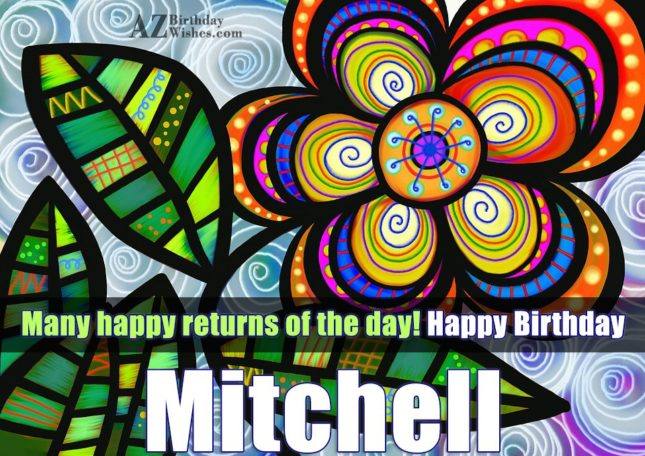 Happy Birthday Mitchell - AZBirthdayWishes.com