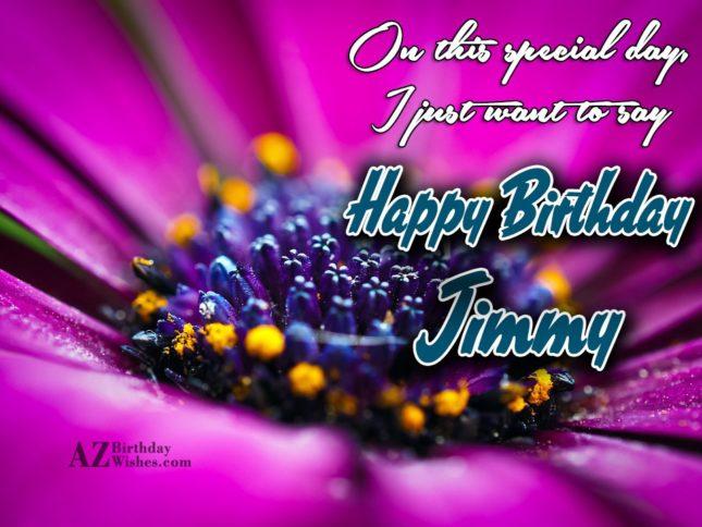 Happy Birthday Jimmy - AZBirthdayWishes.com