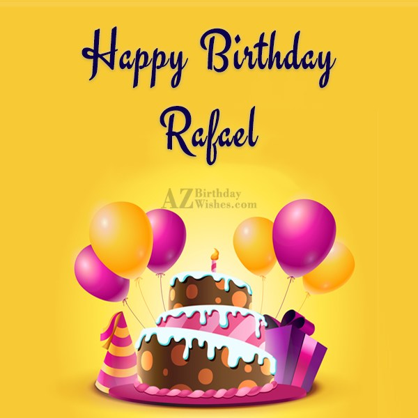 Happy Birthday Rafael