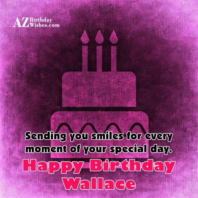 Happy Birthday Wallace - AZBirthdayWishes.com