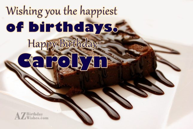 Happy Birthday Carolyn - AZBirthdayWishes.com