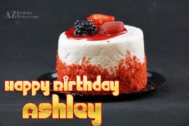 Happy Birthday Ashley - AZBirthdayWishes.com