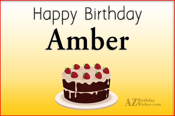 Happy Birthday Amber - AZBirthdayWishes.com
