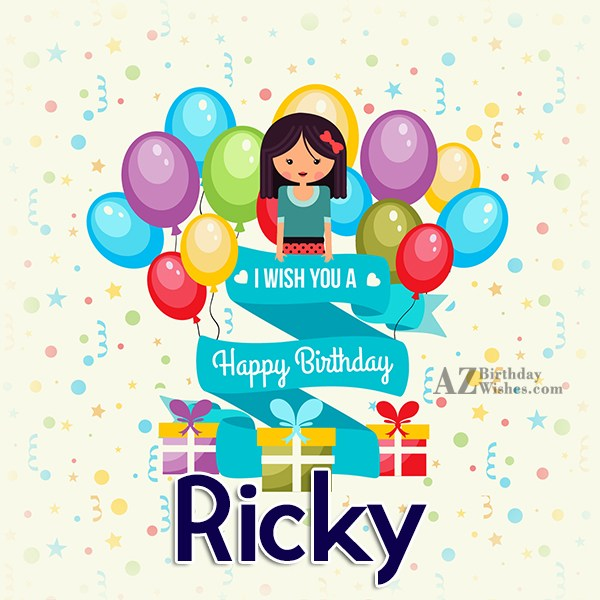 Happy Birthday Ricky - AZBirthdayWishes.com