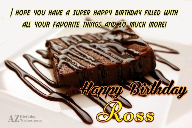 Happy Birthday Ross - AZBirthdayWishes.com