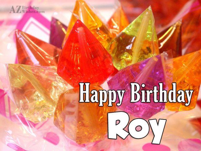 Happy Birthday Roy - AZBirthdayWishes.com