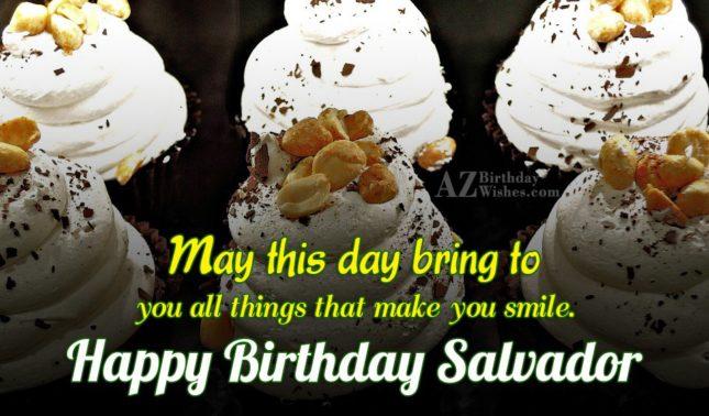 Happy Birthday Salvador - AZBirthdayWishes.com