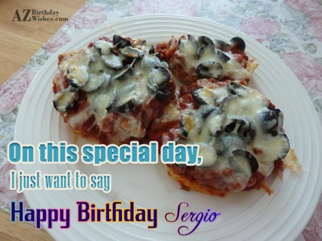 Happy Birthday Sergio - AZBirthdayWishes.com