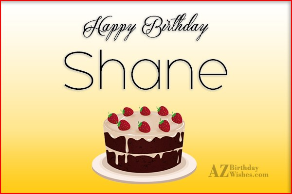 Happy Birthday Shane - AZBirthdayWishes.com