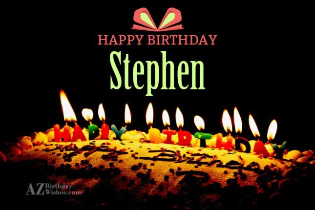 Happy Birthday Stephen - AZBirthdayWishes.com