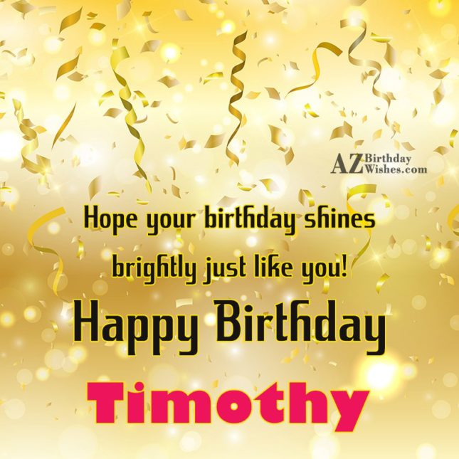 Happy Birthday Timothy - AZBirthdayWishes.com