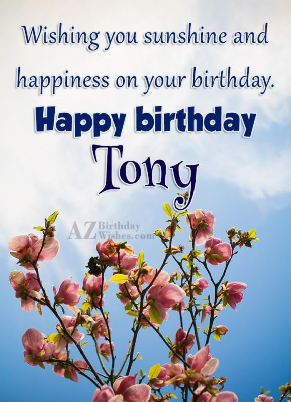Happy Birthday Tony - AZBirthdayWishes.com
