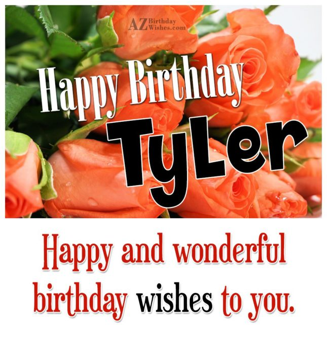 Happy Birthday Tyler - AZBirthdayWishes.com