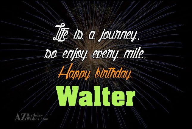 Happy Birthday Walter - AZBirthdayWishes.com