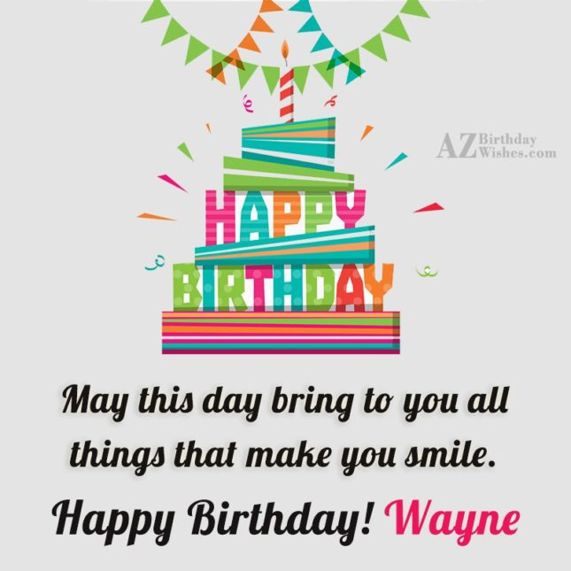 Happy Birthday Wayne - AZBirthdayWishes.com
