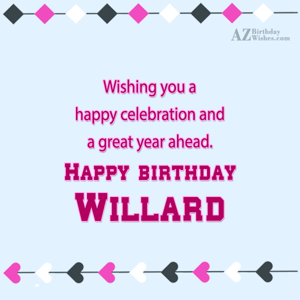 Happy Birthday Willard - AZBirthdayWishes.com