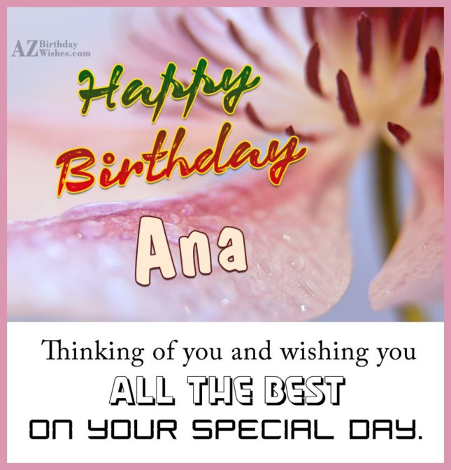 Happy Birthday Ana - AZBirthdayWishes.com