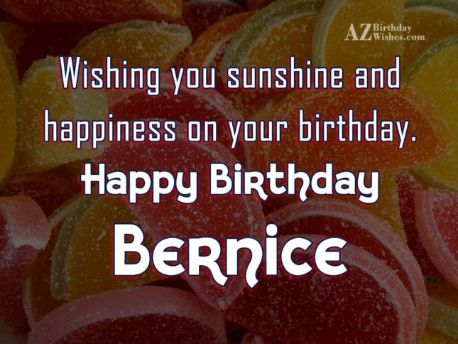 Happy Birthday Bernice - AZBirthdayWishes.com