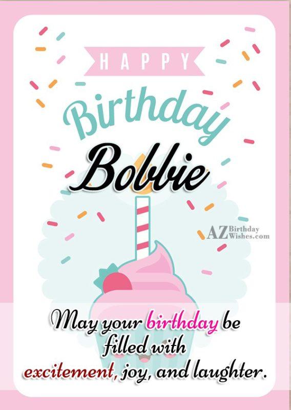 Happy Birthday Bobbie - AZBirthdayWishes.com