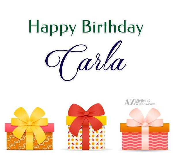 Happy Birthday Carla - AZBirthdayWishes.com