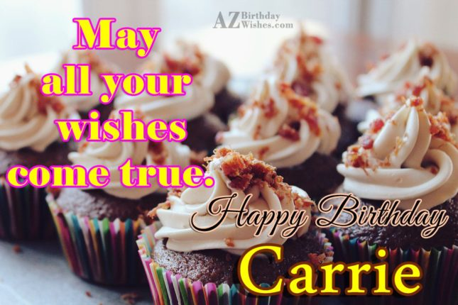 Happy Birthday Carrie - AZBirthdayWishes.com
