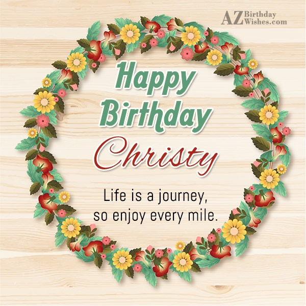 Happy Birthday Christy - AZBirthdayWishes.com