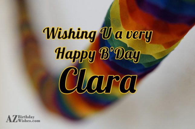 Happy Birthday Clara - AZBirthdayWishes.com